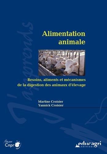 Alimentation animale : Besoins, aliments et mécanismes de la digestion des animaux d'élevage