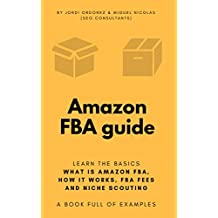 Amazon FBA guide: all you need to know to succeed on the Amazon FBA Business: A complete Amazon FBA guide. 50 pages featuring how to's, niche validation, ... tools and 32 growth hacks (English Edition)