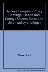 Spicers European Policy Briefings: Health and Safety (Spicers European Union policy briefings)