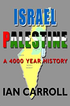 Israel / Palestine - a 4000 Year History. by [Carroll, Ian]