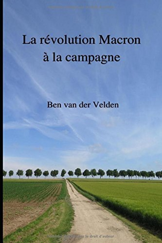 La révolution Macron à la campagne par Ben van der Velden
