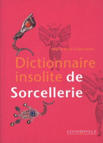 Dictionnaire insolite de Sorcellerie