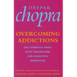 Overcoming Addictions: The Complete Mind-Body Programme for Addictive Behaviour (English Edition)