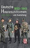 Deutsche Heeresuniformen und Ausrüstung: 1933-1945 - Ricardo Recio Cardona, Antonio González Sánchez
