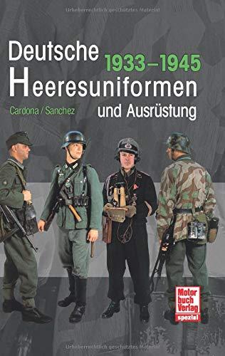 Deutsche Heeresuniformen und Ausrüstung: 1933-1945