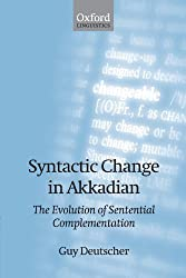 Syntactic Change in Akkadian: The Evolution of Sentential Complementation by Guy Deutscher (2007-12-20)