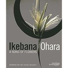 Ikebana Ohara: A Song of Flowers