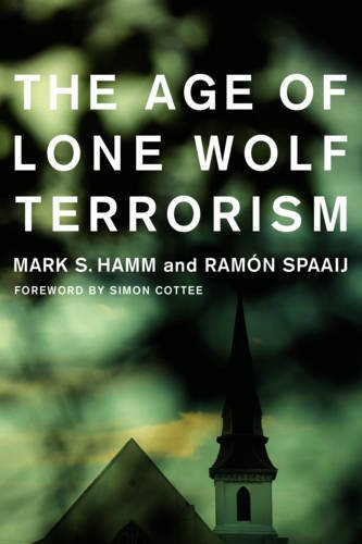 The Age of Lone Wolf Terrorism (Studies in Transgression)