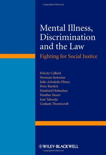 Mental Illness, Discrimination and the Law: Fighting for Social Justice by Felicity Callard (2012-04-30)