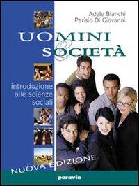Uomini e società. Introduzione alle scienze sociali. Con espansione online. Per i Licei e gli Ist. magistrali