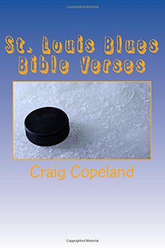 St. Louis Blues Bible Verses: 101 Motivational Verses For The Believer (The Believer Series) por Craig Copeland