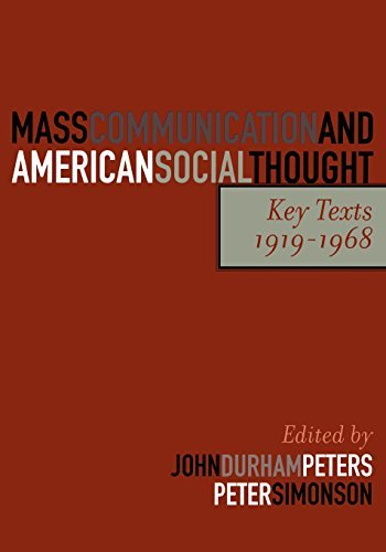 Mass Communication and American Social Thought: Key Texts, 1919-1968 (Critical Media Studies: Institutions, Politics, and Culture) (2004-08-03)