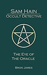 Sam Hain - Occult Detective: #5 The Eye of the Oracle