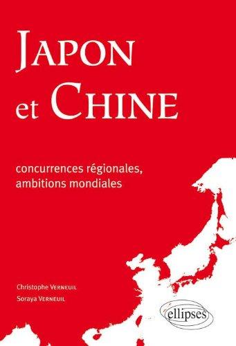 Japon & Chine Concurrences Régionales Ambitions Mondiales