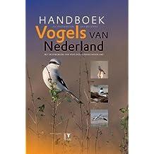 Handboek Vogels van Nederland [Handbook to the Birds of the Netherlands] (Vogels in Nederland)