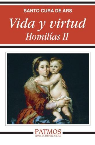 Descargar Libro Vida y virtud. Homilías II (Patmos) de San Juan Bautista María Vianney