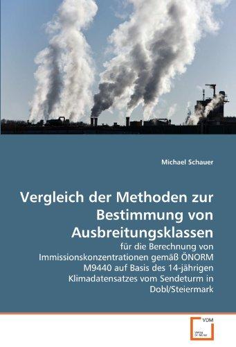 Vergleich der Methoden zur Bestimmung von Ausbreitungsklassen: für die Berechnung von Immissionskonzentrationen gemäß ÖNORM M9440 auf Basis des ... vom Sendeturm in Dobl/Steiermark