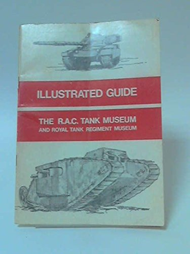 Illustrated Guide to The R.A.C. Tank Museum & Royal Tank Regiment Museum