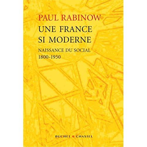 Une France si moderne : Naissance du social 1800-1950