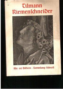 Tilmann Riemenschneider. Ein Gedenkbuch. Sechster Auflage Mit 112 Bildtafeln.