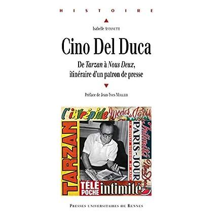 Cino Del Duca: De Tarzan à Nous deux. Itinéraire d'un patron de presse (Histoire)