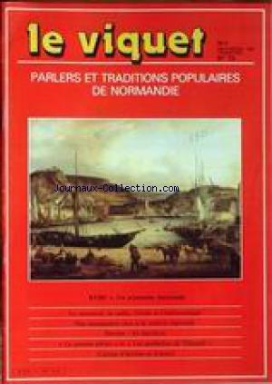 VIQUET (LE) [No 73] du 01/01/1986 - PARLERS ET TRADITIONS POPULAIRES DE NORMANDIE XVIIIEME SIECLE UN AVENTURIER BAYEUSAIN - LE NORMAND - LA RADIO - L'ECOLE ET L'INFORMATIQUE - LA CULTURE REGIONALE - LES BARRIERES - LE POUORE PETIOT - ET - LES GOUBELINS DE TALEPYID - CUISINE D'AOTGEIS ET D'ANNYI.