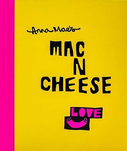 Anna Mae's Mac N Cheese: Recipes from London's legendary street food truck