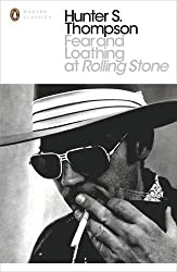 Fear and Loathing at Rolling Stone: The Essential Writing of Hunter S. Thompson (Penguin Modern Classics)