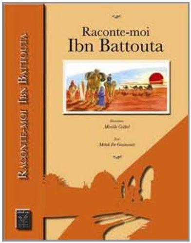Raconte-moi Ibn Battouta