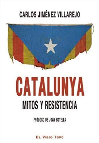 Catalunya, mitos y resistencia