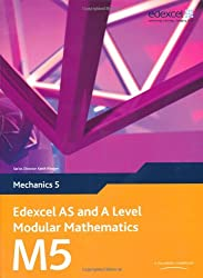 Edexcel AS and A Level Modular Mathematics - Mechanics 5