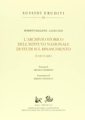 L'archivio storico dell'Istituto Nazionale di Studi sul Rinascimento (Sussidi eruditi)