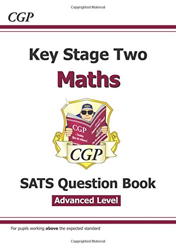 KS2 Maths Targeted SATS Question Book - Advanced Level (for tests in 2018 and beyond) (CGP KS2 Maths SATs)