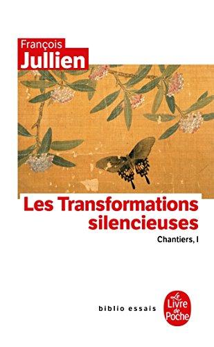 Les Transformations silencieuses par François Jullien