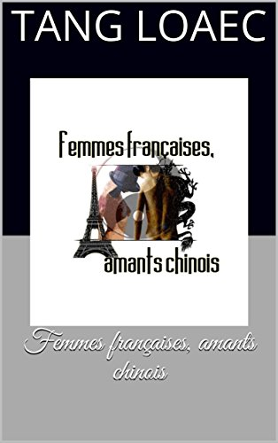 femmes-francaises-amants-chinois-french-edition