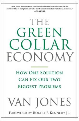 The Green Collar Economy: How One Solution Can Fix Our Two Biggest Problems
