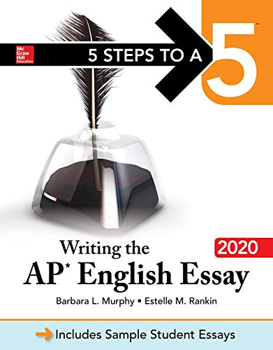 5 Steps to a 5: Writing the AP English Essay 2020