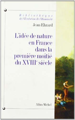 L'Idée de nature en France dans la première moitié du XVIIIe siècle
