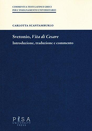 Svetonio, «Vita di Cesare». Introduzione, traduzione e commento