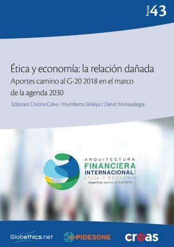 Ética y economía: la relación dañada: Aportes camino al G-20 2018 en el marco de la agenda 2030: Volume 43 (Globethics.net Focus Series) por Cristina Calvo