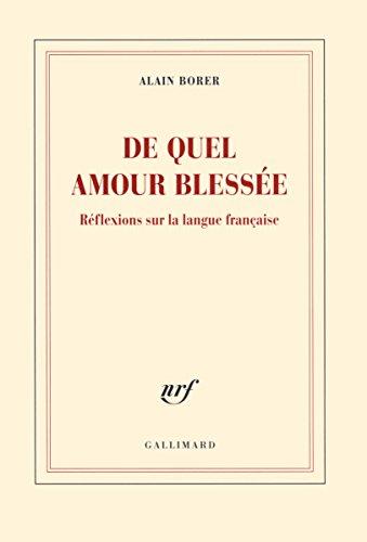 De quel amour blessée: Réflexions sur la langue française