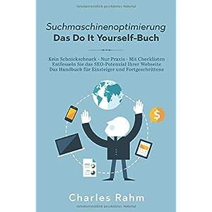 41X%2Bg30JjfL. SS300  - Suchmaschinenoptimierung - Das Do It Yourself-Buch: Kein Schnickschnack - Nur Praxis - Mit Checklisten