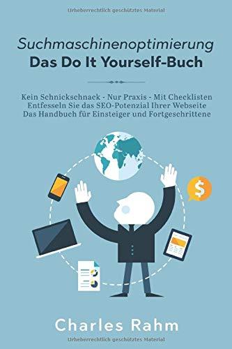 41X%2Bg30JjfL - Suchmaschinenoptimierung - Das Do It Yourself-Buch: Kein Schnickschnack - Nur Praxis - Mit Checklisten