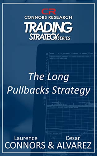 P.D.F] The Long Pullbacks Strategy (Connors Research Trading ...