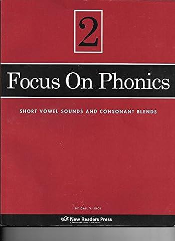 Focus on Phonics 2: Short Vowel Sounds and Consonant Blends