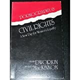 Pornography and Civil Rights: A New Day for Womens' Equality by Catharine MacKinnon (1988-08-02)