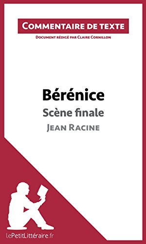 Bérénice de Racine - Scène finale: Commentaire de texte par Claire Cornillon