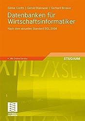 Datenbanken für Wirtschaftsinformatiker: Nach dem aktuellen Standard SQL:2008