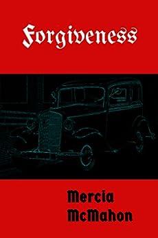 Forgiveness by [McMahon, Mercia]