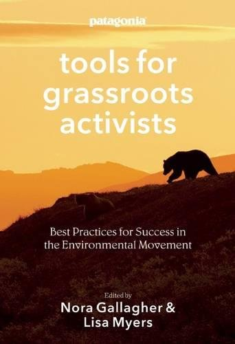 Tools for Grassroots Activists: Best Practices for Success in the Environmental Movement